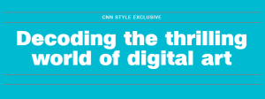Digital Art in the News // CNN